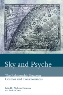 Sky and Psyche : The Relationship Between Cosmos and Consciousness, Paperback / softback Book