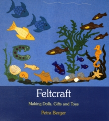 Feltcraft : Making Dolls, Gifts and Toys, Paperback Book