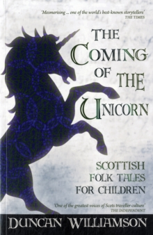 The Coming of the Unicorn : Scottish Folk Tales for Children, Paperback Book