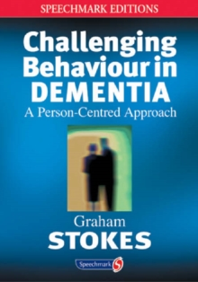 Challenging Behaviour in Dementia : A Person-centred Approach, Paperback Book