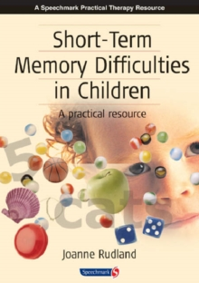 Short-Term Memory Difficulties in Children : A Practical Resource, Paperback Book