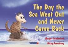 The Day the Sea Went out and Never Came Back : A Story for Children Who Have Lost Someone They Love, Paperback Book