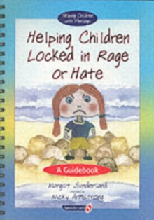 Helping Children Locked in Rage or Hate : A Guidebook, Paperback Book