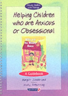 Helping Children Who are Anxious or Obsessional and Willy and the Wobbly House : Set, Paperback Book