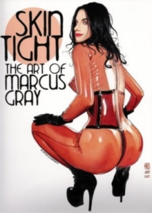 Skin Tight : The Art of Marcus Gray, Paperback Book