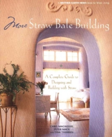 More Straw Bale Building : A Complete Guide to Designing and Building with Straw, Paperback Book