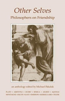 Other Selves : Philosophers on Friendship, Paperback Book