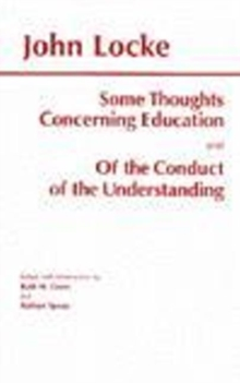 Some Thoughts Concerning Education and of the Conduct of the Understanding, Paperback Book