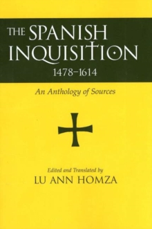 Spanish Inquisition, 1478-1614 : An Anthology of Sources, Paperback / softback Book