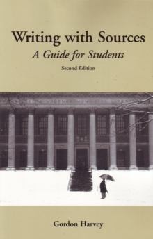 Writing with Sources : A Guide for Students, Paperback Book