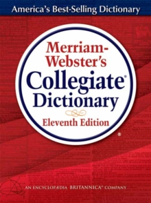 Merriam-Webster's Collegiate Dictionary, Eleventh  Edition : Revised and Updated