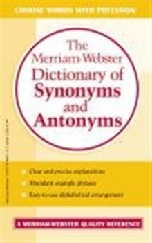 The Merriam-Webster Dictionary of Synonyms and Antonyms, Paperback Book