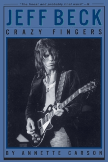 Annette Carson : Jeff Beck - Crazy Fingers, Paperback Book