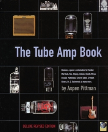 Aspen Pittman : The Tube Amp Book, Paperback Book