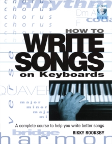 Rikky Rooksby : How To Write Songs On Keyboards (Book/Online Audio), Paperback Book