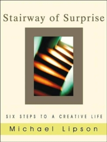 The Stairway of Surprise : Six Steps to a Creative Life, Paperback Book