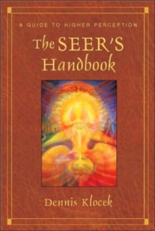 The Seer's Handbook : A Guide to Higher Perception, Paperback Book