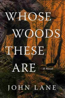 Whose Woods These Are : A Novel