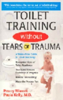 Toilet Training without Tears or Trauma, Paperback Book