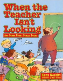 When Teacher Isn't Looking : And Other Funny School Poems, Paperback Book