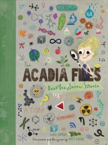 The Acadia Files : Book One, Summer Science, Hardback Book