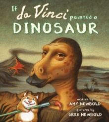 If da Vinci Painted a Dinosaur, Hardback Book