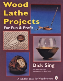 Wood Lathe Projects for Fun and Profit, Paperback Book