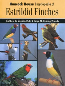 Hancock House Encyclopedia of Estrildid Finches, Hardback Book