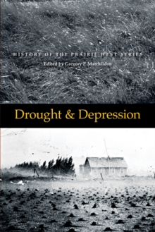 Drought and Depression : History of the Prairie West -- Volume 6, Paperback Book