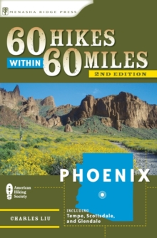 60 Hikes Within 60 Miles: Phoenix : Including Tempe, Scottsdale, and Glendale, EPUB eBook