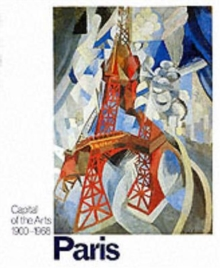 Paris: Capital of the Arts : 1900-1968, Hardback Book