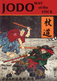 Jodo Way Of The Stick, Paperback Book