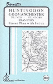 Huntingdon : Godmanchester / St. Ives / St Neots / Brampton, Sheet map, folded Book