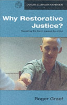 Why Restorative Justice? : Repairing the Harm Caused by Crime, Paperback Book