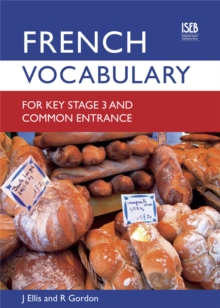 French Vocabulary for Key Stage 3 and Common Entrance (2nd Edition), Paperback Book