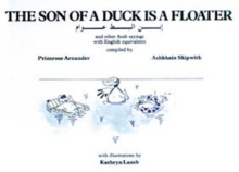 The Son of a Duck is a Floater : Illustrated Book of Arab Proverbs, Hardback Book