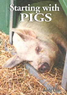 Starting with Pigs : A Beginners Guide, Paperback Book