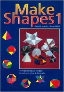 Make Shapes : Mathematical Models Bk. 1, Paperback Book