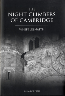 The Night Climbers of Cambridge, Hardback Book