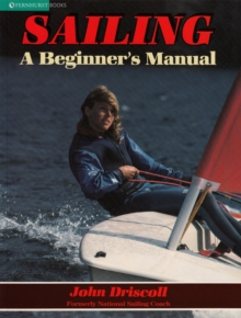 Sailing : A Beginner's Manual, Paperback Book