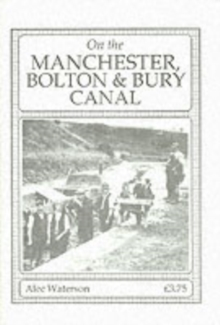 On the Manchester, Bolton and Bury Canal, Paperback Book