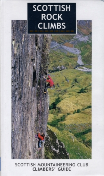 Scottish Rock Climbs : Scottish Mountaineering Club Climbers' Guide, Paperback Book