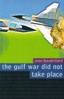 The Gulf War Did Not Take Place, Paperback Book