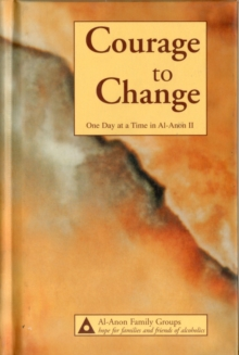 Courage to Change : One Day at a Time in Al-Anon II, Hardback Book