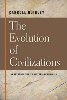 The Evolution of Civilizations : An Introduction to Historical Analysis, Hardback Book