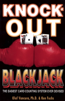 Knock-Out Blackjack : The Easiest Card-Counting System Ever Devised, Paperback Book
