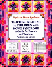 Teaching Reading to Children with Down Syndrome : A Guide for Parents and Teachers, Paperback Book