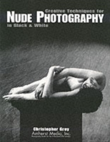 Creative Techniques For Nude Photography In Black & White, Paperback / softback Book