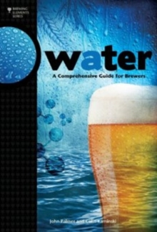 Water : A Comprehensive Guide for Brewers, Paperback Book