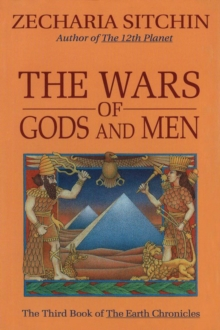 The Wars of Gods and Men : The Third Book of the Earth Chronicles, Hardback Book